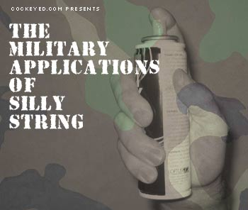 The Military Applications of Silly String