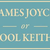 Who said it, JAMES JOYCE or KOOL KEITH?