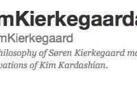 BRILLIANT: KimKierkegaardashian : The philosophy of Søren Kierkegaard mashed with the tweets and observations of Kim Kardashian.