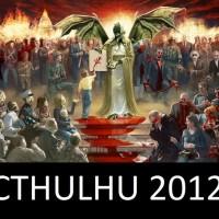 """""""CTHULHU 2012!"""""""